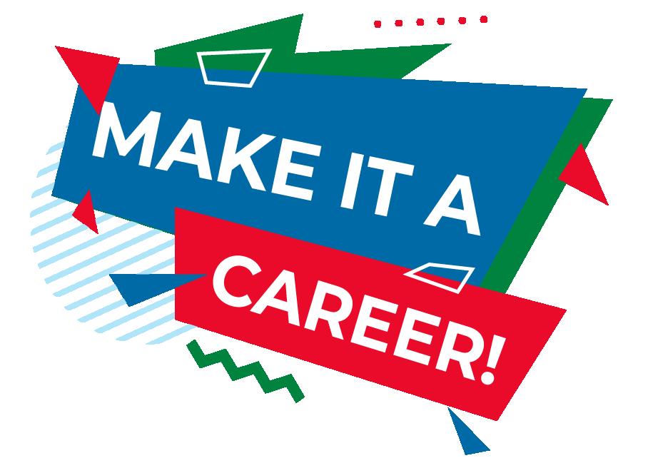 make it a career